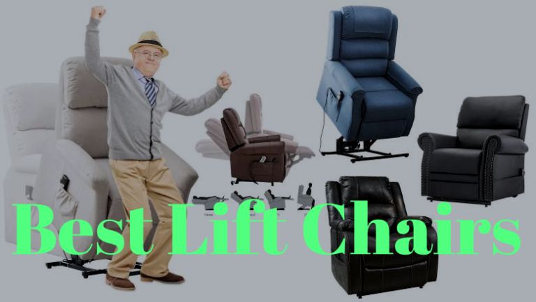 Top 7 Best Lift Chairs with Reviews