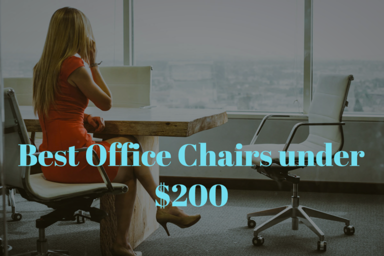 Office Chair Under 200 Dollars: 7 Best Models to Consider