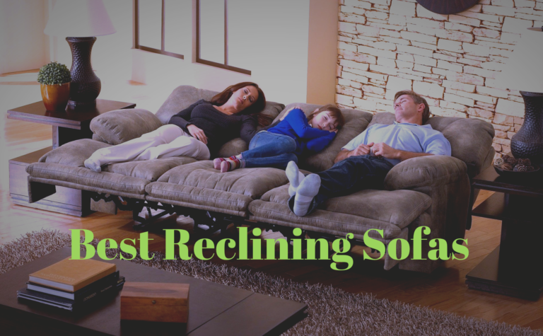 Top 7 Best Reclining Sofas for Your Home