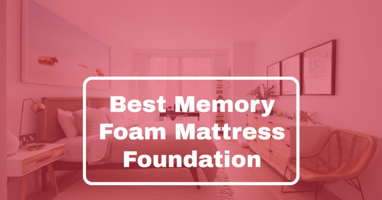 Best Memory Foam Mattress Foundation (Updated June 2020)