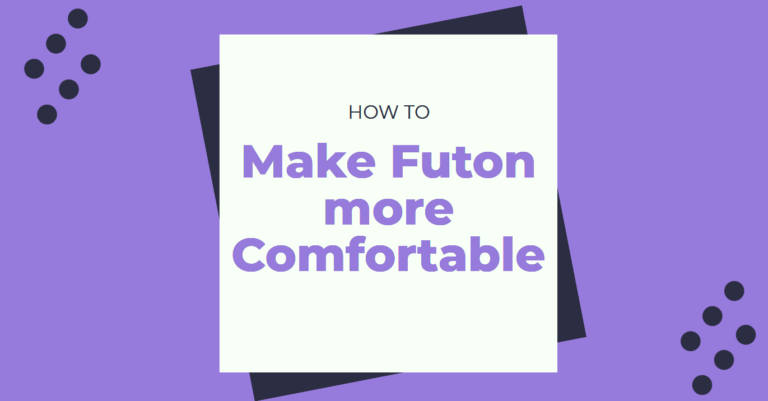 Ways to Make a Futon Comfortable for Sleeping
